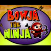 BOWJA THE NINJA (on Factory Island) online game