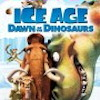 Iceage: Dawn of ...