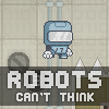 Robots Cant Think online game